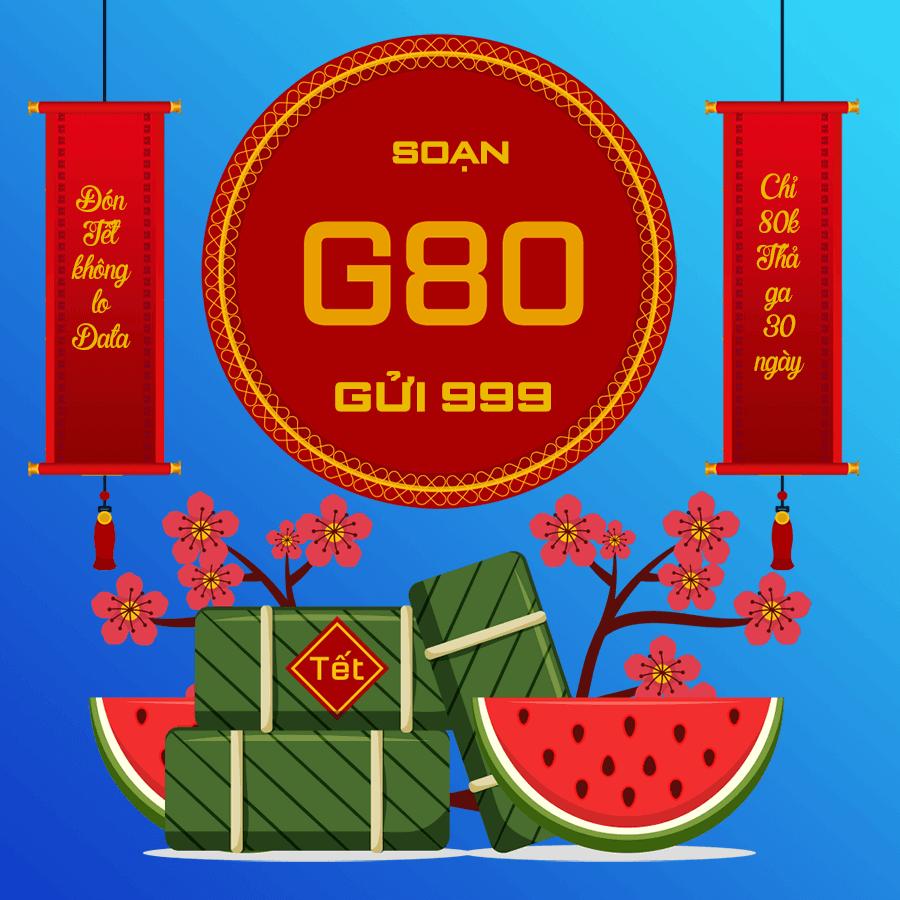 Gói G80 chỉ 80K thả ga 30 ngày đón Tết
