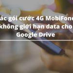 Cac-goi-cuoc-4G-MobiFone-khong-gioi-han-data-cho-Google-Drive.jpg