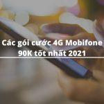 Đăng ký gói cước 4G Mobifone 90K tốt nhất 2021
